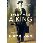 Every Man a King by Huey P. Long