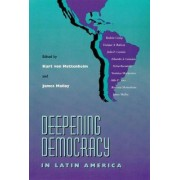 Deepening Democracy in Latin America by Kurt Von Mettenheim