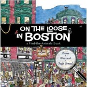 On the Loose in Boston by Sage Stossel