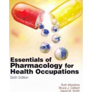 Essentials of Pharmacology for Health Occupations (Book Only) by Ruth Woodrow