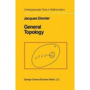 General Topology by Jacques Dixmier