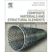Advanced Mechanics of Composite Materials and Structural Elements by Valery Vasiliev