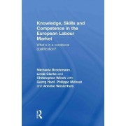 Knowledge, Skills and Competence in the European Labour Market by Linda Clarke