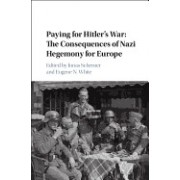Paying for Hitler's War: The Consequences of Nazi Economic Hegemony for Europe