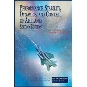 Performance, Stability, Dynamics and Control of Airplanes by Bandu N. Pamadi