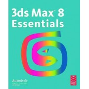 3ds Max 8 Essentials by Autodesk