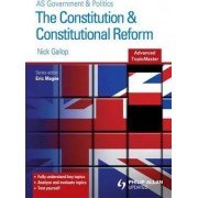 The Constitution and Constitutional Reform Advanced Topic Master by Nick Gallop
