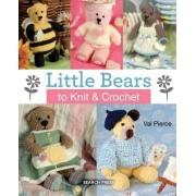 Little Bears to Knit & Crochet by Val Pierce