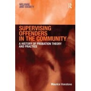 Supervising Offenders in the Community by Maurice Vanstone