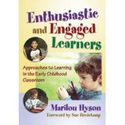 Enthusiastic and Engaged Learners by Marilou Hyson