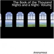 The Book of the Thousand Nights and a Night- Volume 2 by Anonymous