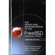 The Design and Implementation of the FreeBSD Operating System by Marshall Kirk McKusick