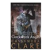 The Infernal Devices the Complete Collection: Clockwork Angel Clockwork Prince Clockwork Princess (Boxed Set)