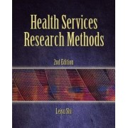 Health Services Research Methods by Leiyu Shi