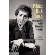 Politics in Dark Times by Seyla Benhabib