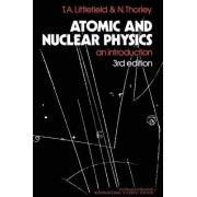 Atomic and Nuclear Physics by T.A. Littlefield