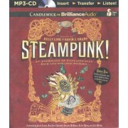 Steampunk! an Anthology of Fantastically Rich and Strange Stories by Kelly Link (Editor)