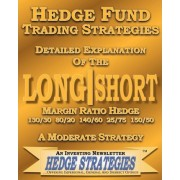 Hedge Fund Trading Strategies Detailed Explanation of the Long Short Margin Ratio Hedge 130/30 80/20 140/60 25/75 150/50 by Hedge Strategie An Investing Newsletter