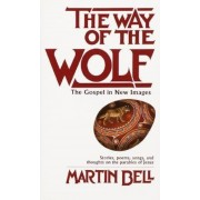 The Way of the Wolf: The Gospel in New Images: Stories, Poems, Songs, and Thoughts on the Parables of Jesus, Paperback