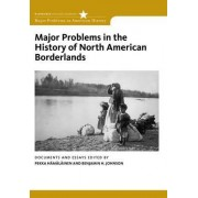 Major Problems in the History of North American Borderlands by Benjamin Johnson