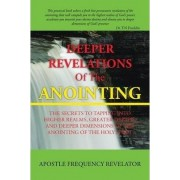 Deeper Revelations of the Anointing by Frequency Revelator