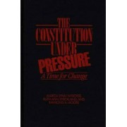 The Constitution Under Pressure by Marcia Lynn Whicker
