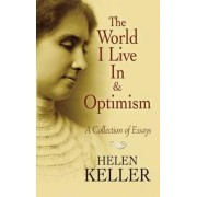 The World I Live in and Optimism by Helen Keller