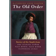Old Order Stories of the South from Flowering Juda by Katherine Porter