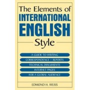 The Elements of International English Style by Edmond H. Weiss