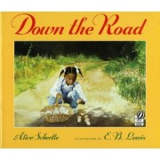 Down the Road by Alice Schertle