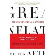 The Great Inflation and Its Aftermath by Robert J Samuelson