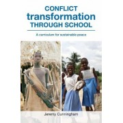 Conflict Transformation Through School by Jeremy Cunningham