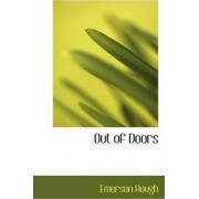 Out of Doors by Emerson Hough