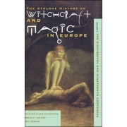 The Athlone History of Witchcraft and Magic in Europe: The Eighteenth and Nineteenth Centuries v. 5 by Marijke Gijswijt-Hofstra