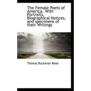 The Female Poets of America. with Portraits, Biographical Notices, and Specimens of Their Writings by Thomas Buchanan Read