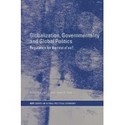 Globalization, Governmentality and Global Politics by Ronnie Lipschutz