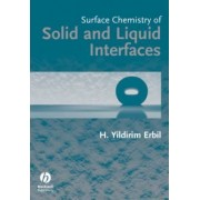 Surface Chemistry of Solid and Liquid Interfaces by Yildirim. H Erbil