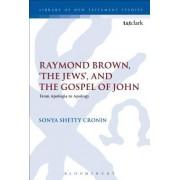 Raymond Brown, 'The Jews, ' and the Gospel of John