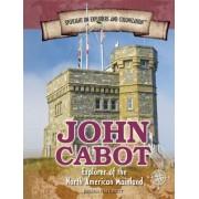 John Cabot: Explorer of the North American Mainland