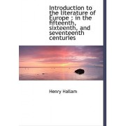 Introduction to the Literature of Europe by Henry Hallam