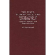 The State, Bureaucracy, and Revolution in Modern Iran by Ali Farazmand