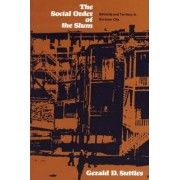 The Social Order of the Slum by Gerald D. Suttles