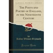 The Poets and Poetry of England, in the Nineteenth Century (Classic Reprint) by Rufus Wilmot Griswold