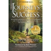 Journeys to Success: 20 Empowering Stories Inspired by the Success Principles of Napoleon Hill