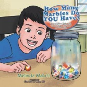 How Many Marbles Do You Have? by Melinda Malott