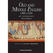 Old and Middle English c.890-c.1450 by Elaine Treharne
