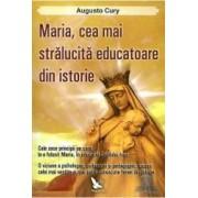 Maria cea mai stralucita educatoare din istorie - Augusto Cury