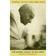 Gandhi in His Time and Ours by David Hardiman