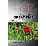 1917: A Novel of the Great War