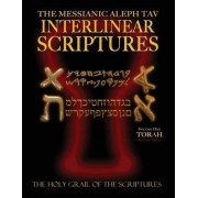 Messianic Aleph Tav Interlinear Scriptures Volume One the Torah, Paleo and Modern Hebrew-Phonetic Translation-English, Red Letter Edition Study Bible by William H Sanford